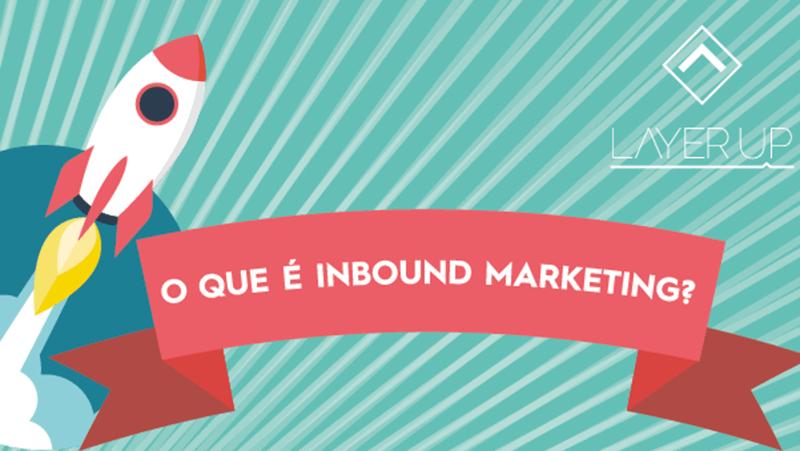 Infografico-o-que-e-inbound-marketing-capa - Layer Up