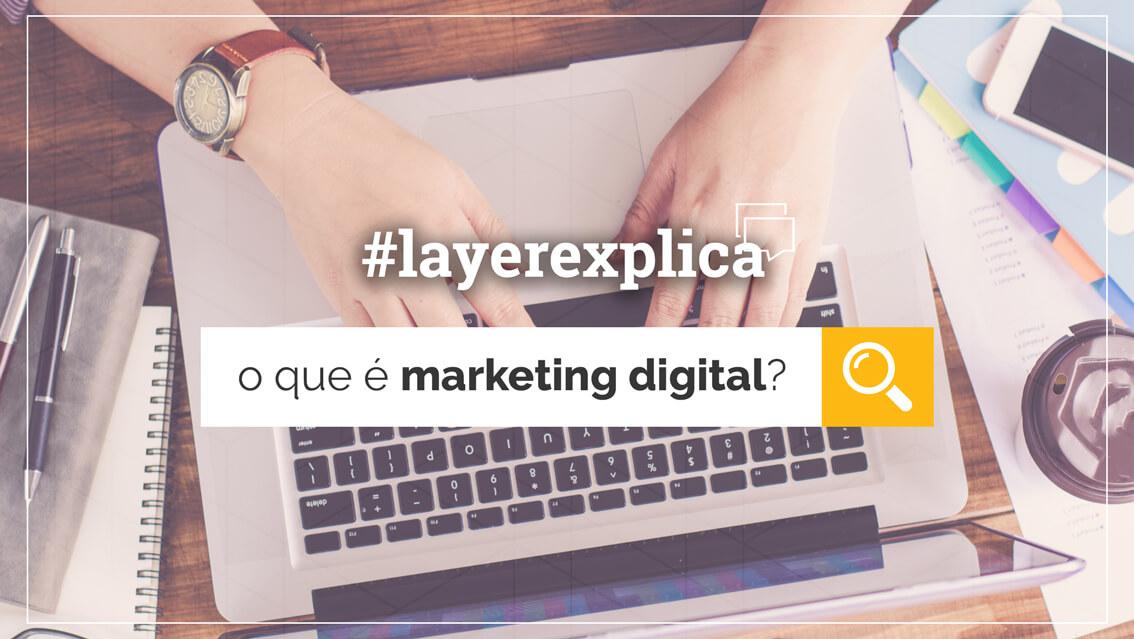 layerup-o-que-marketing-digital