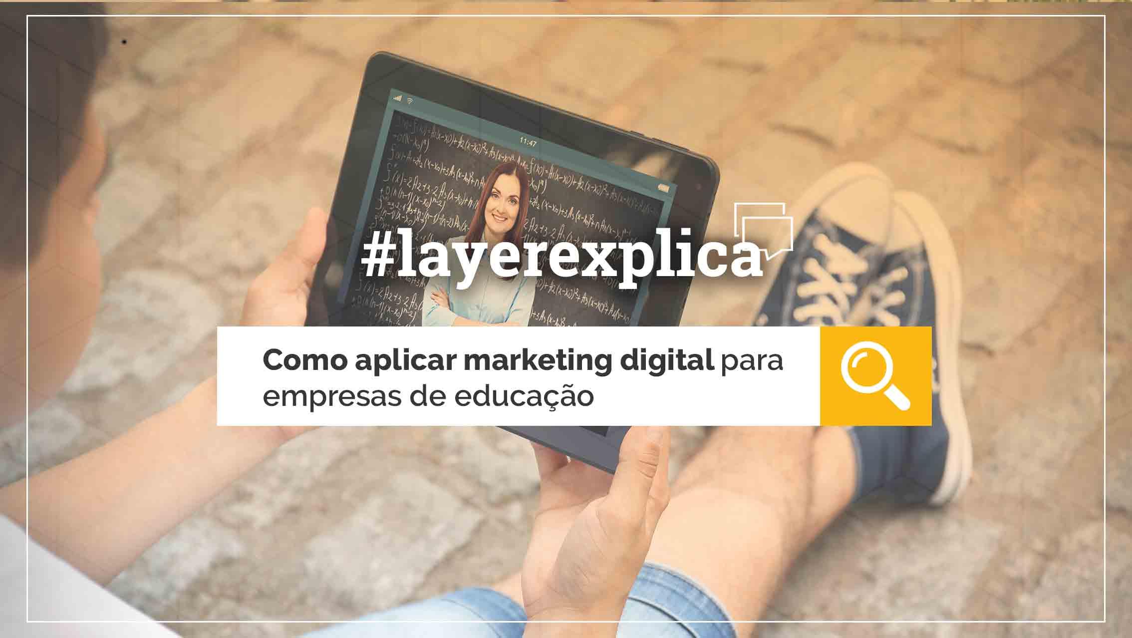 Como aplicar marketing digital para empresas de educação